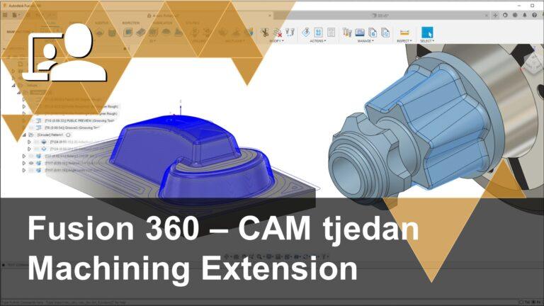 U trećem nastavku serije Fusion 360 - CAM tjedan upoznali smo se s mogućnostima Fusion 360 Machining Extensiona