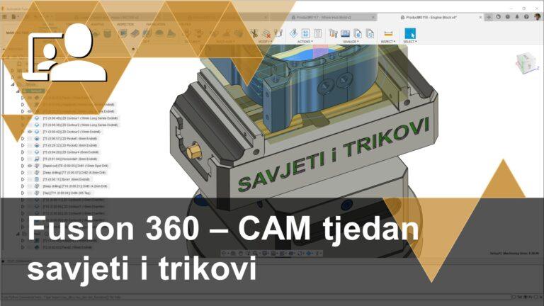 U petom nastavku serije Fusion 360 - CAM bavimo se savjetima i trikovima koji ubrzavaju rad.